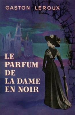 Ebook gratuit le parfum de la dame en noir edition999 - Le mystere de la chambre jaune resume ...